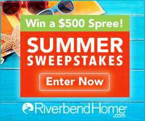 Riverbend Home - Summer Sweepstakes - Riverbend Home